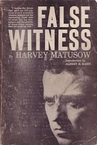 Harvey Matusow - False Witness